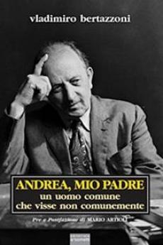 'Andrea, mio padre' di V. Bertazzoni, ed. Sometti