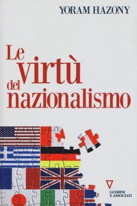 """""""Le virtù del nazionalismo"""" di Yoram Hazony (Guerini e Associati)"""