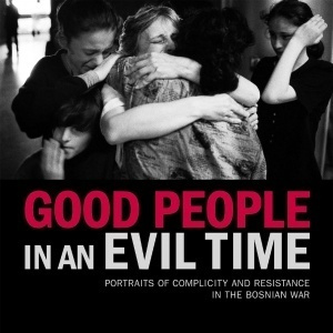 "The ""good people"" of Bosnia"