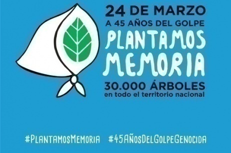 "Campagna ""Plantamos Memorias"", a 45 anni dal golpe in Argentina"