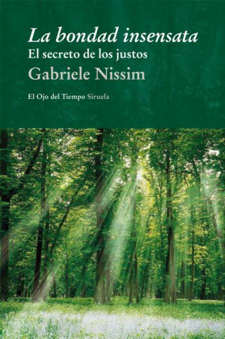"""Esce a maggio la traduzione spagnola del libro di Gabriele Nissim """"La bontà insensata"""""""